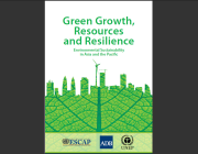 Green Growth, Resources and Resilience: Environmental Sustainability in Asia and the Pacific